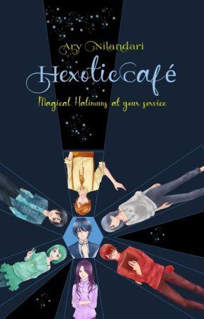 Hexotic Café [Wattys2017] by AryNilandari