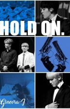 Hold on. by Ginevra-J