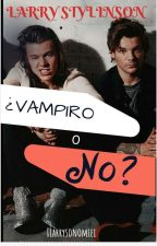 ¿Vampiro o no? |Larry Stylinson| by ILarrysonomiei