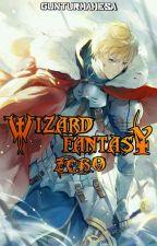 Wizard Fantasy: Zero by RikuKagami