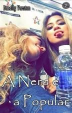 A Nerd E A Popular ⇨ Dinally (G!P) by DudaBroosen5H