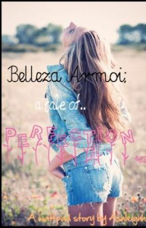 Belleza Armoi: A Tale of Perfection by ashleighh