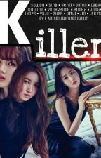 KILLER [GFRIEND FANFICTION] by Dhitaivn
