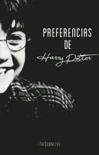 💖 Preferences De Harry Potter💖 #2P1CAwards2017 by -TheQueenLevi-