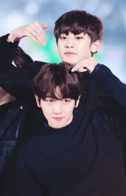 [Oneshot] [ChanBaek] Baekhyun! Em thật khó chiều.