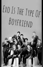 Exo is the type of boyfriend? by BlackG014