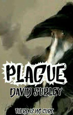 PLAGUE by DavidSurley