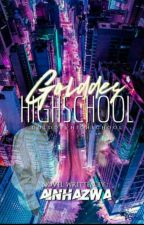 Golddes || Highschool by ainhazwa