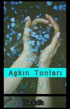 Aşkın Tonları: MAVİ by blackalfa