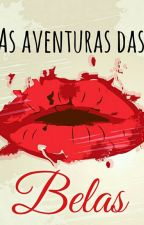As Aventuras das Belas by BelasECharmosas15