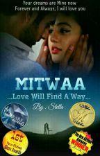 MITWAA - Love Will Find a Way (Wattys 2017) by GS_Stella
