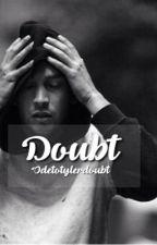 Doubt |-/ by odetotylerdoubt
