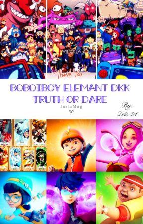 Boboiboy Element Dkk Truth Or Dare Chapter 4 Wattpad