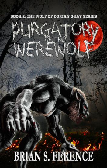 Purgatory of the Werewolf - The Wolf of Dorian Gray (Book 2)