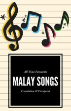All Time Favourite Malay Songs: Translation & Viewpoint by custom-made-heart