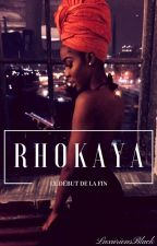 R H O K A Y A by LuxuriousBlack