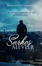 SARHOŞ ALEVLER by themisslavinia