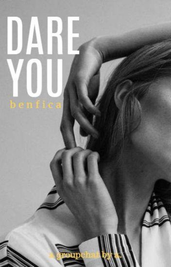Dare you » benfica [terminada]