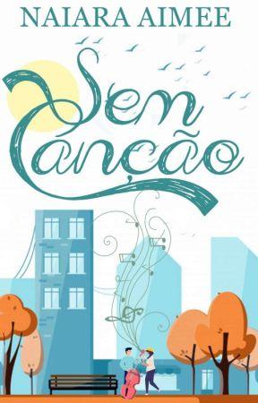Sem Canção (EM PROCESSO DE REVISÃO) by NaiaraAimee