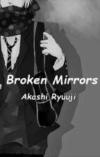 Broken Mirrors (BoyxBoy/Yaoi) by Akashi9153