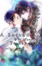 A Second Too Late To Say Sorry by Eholim