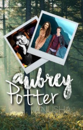 Aubrey Potter -Marauder's Era Story- by expectedlights