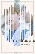 Ta gueule [NamJin fini] by Hy0rha