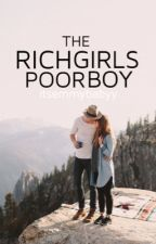 The Rich Girl's Poor Boy by itsemmybabyy