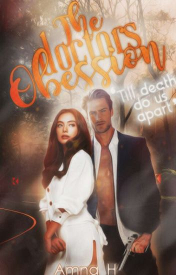 The doctor obsession (Completed )✓ - Lulu👑 - Wattpad