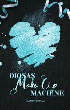 Diosas MakeUp Machine ϟ Abierto/Open by OlympicDiosas