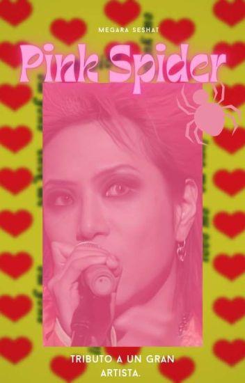 Pink Spider (En memoria de Hide)