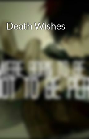 Death Wishes by Born4Anime