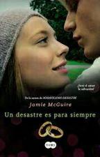 Un desastre es para siempre (tercer libro de maravilloso desastre) by FattyLibrosLove