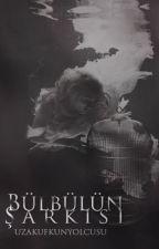 Bülbülün Şarkısı by Esilyaa