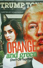 Orange And Green (Don't Go Together) by Vonnyhony