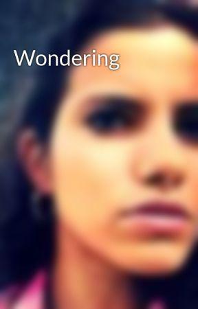 Wondering by katerunner911