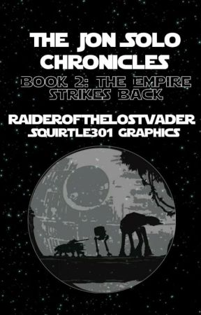 The Jon Solo Chronicles Book 2: The Empire Strikes Back (#Wattys2017) by RaideroftheLostVader