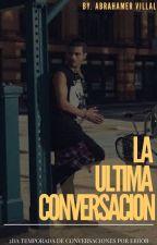 La Última Conversación ||2da Temporada De CPE|| Abraham Mateo|| by AbrahamerVillal