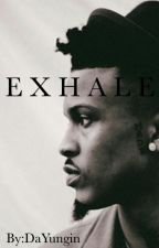 Exhale. by DaYungin