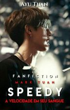 Speedy ||• Mark Tuan •|| by K_AyuTuan
