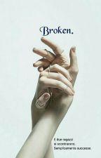 Broken. by KaroSup134