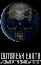 Outbreak Earth - A Collaborative Zombie Anthology by Pixie_Britton