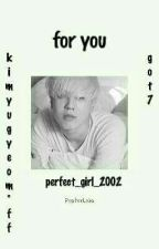 For You || Kim Yugyeom by Perfect_Girl_2002