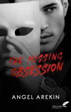 The Missing Obsession (en pause) by LniArekin