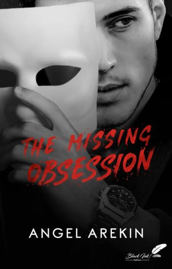 The Missing Obsession (paru chez Black Ink Editions)