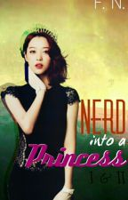Nerd into a Princess 1 & 2 by chasingf_06