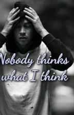 Nobody Thinks What I Think   by blessedr
