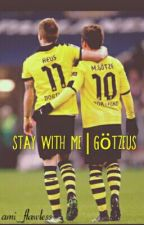 """Stay with me""