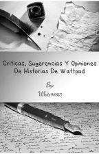 Críticas, sugerencias y opiniones de historias de wattpad by White98813