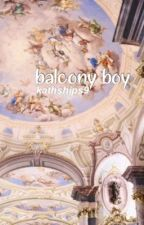 The Balcony Boy  A Garrance Fanfic  by KathShips9